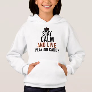 stay calm and live playing cards hoodie