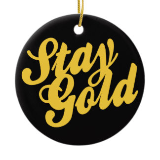 Stay Gold - Outsiders Ceramic Ornament