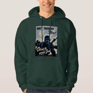 Stick to Your Job! Battlefield Soldiers WW2 WPA Ho Hoodie