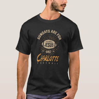 Sundays Are For Jesus And Charlotte Football North T-Shirt