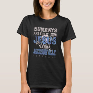 Sundays Are For Jesus And Jacksonville Football Fl T-Shirt