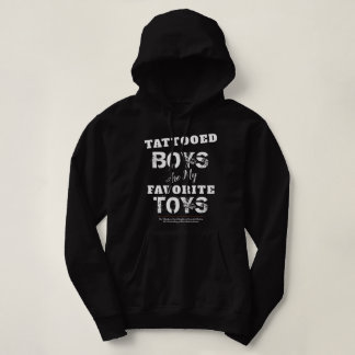 Tattooed Boys are my Favorite Toys Hoodie