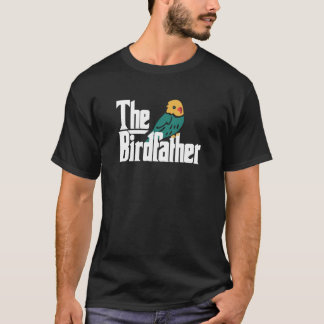 The Birdfather - Bird Father Parrotlet Dad & Owner T-Shirt