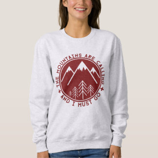 The Mountains are Calling and I Must Go Sweater