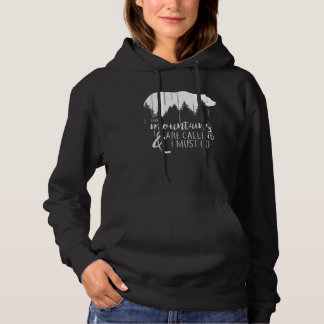 The Mountains are calling and i must go wild bear Hoodie
