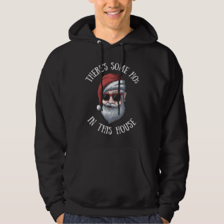 There´s some Hos in this house Funny Christmas quo Hoodie