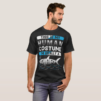This Is My Human Costume M Really A Shark T-Shirt