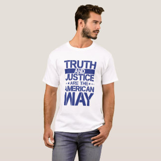 Truth and Justice are the American Way t-shirt