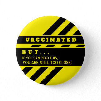 Vaccinated Caution Tape Funny Warning Button