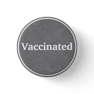 Vaccinated (Gray) Button
