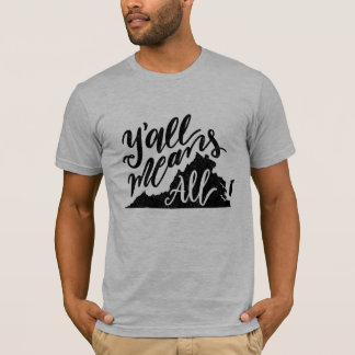 """Virginia """"Y'all Means All"""" Equality Men's T-Shirt"""