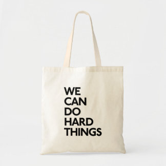 We Can Do Hard Things Tote