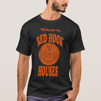 Welcome to Red Hook Houses T-Shirt