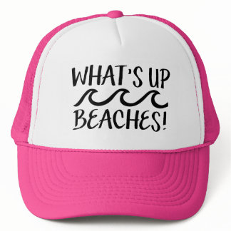 What's Up Beaches funny women's hat