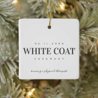 White Coat Ceremony Becoming a Physical Therapist Ceramic Ornament