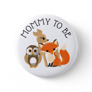 Woodland Creatures  Mom to be Baby Shower Button