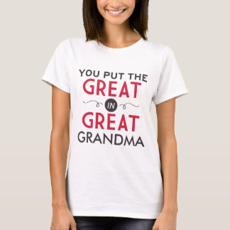 You Put the Great in Great Grandma T-Shirt